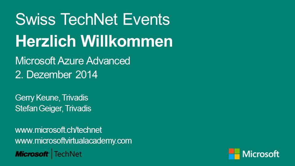 Swiss TechNet Events Herzlich Willkommen Microsoft Azure Advanced 2.