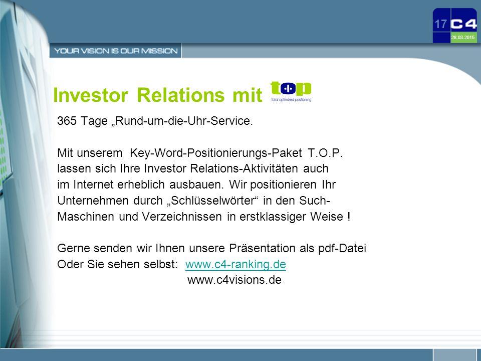 """28.03.2015 17 Investor Relations mit 365 Tage """"Rund-um-die-Uhr-Service. Mit unserem Key-Word-Positionierungs-Paket T.O.P. lassen sich Ihre Investor Re"""