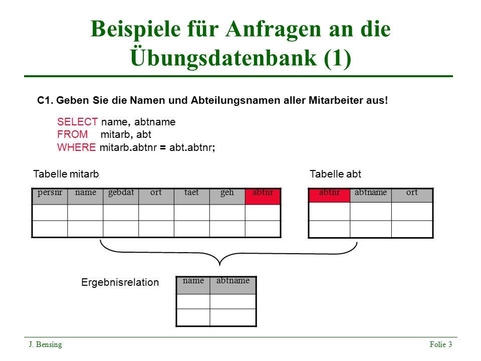 Beispiele für Anfragen an die Übungsdatenbank (2) C3.