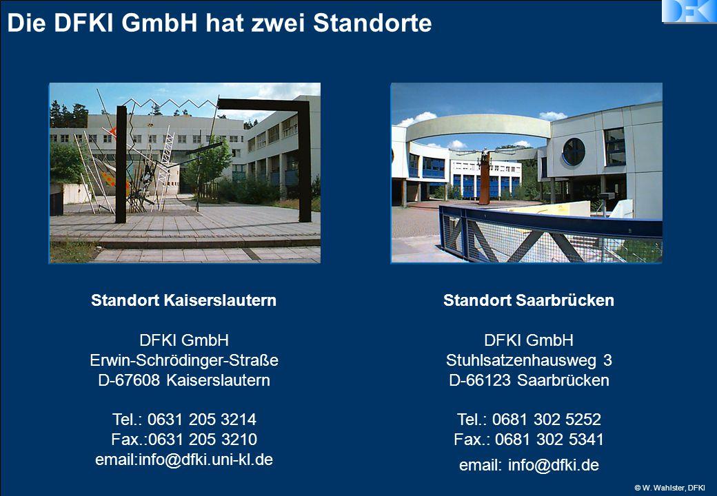 © W. Wahlster, DFKI Standort Kaiserslautern DFKI GmbH Erwin-Schrödinger-Straße D-67608 Kaiserslautern Tel.: 0631 205 3214 Fax.:0631 205 3210 email:inf