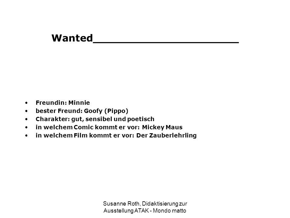 Wanted_____________________ Freundin: Minnie bester Freund: Goofy (Pippo) Charakter: gut, sensibel und poetisch in welchem Comic kommt er vor: Mickey