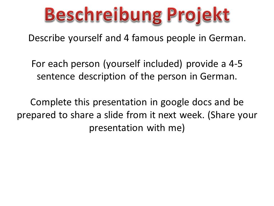 Describe yourself and 4 famous people in German.