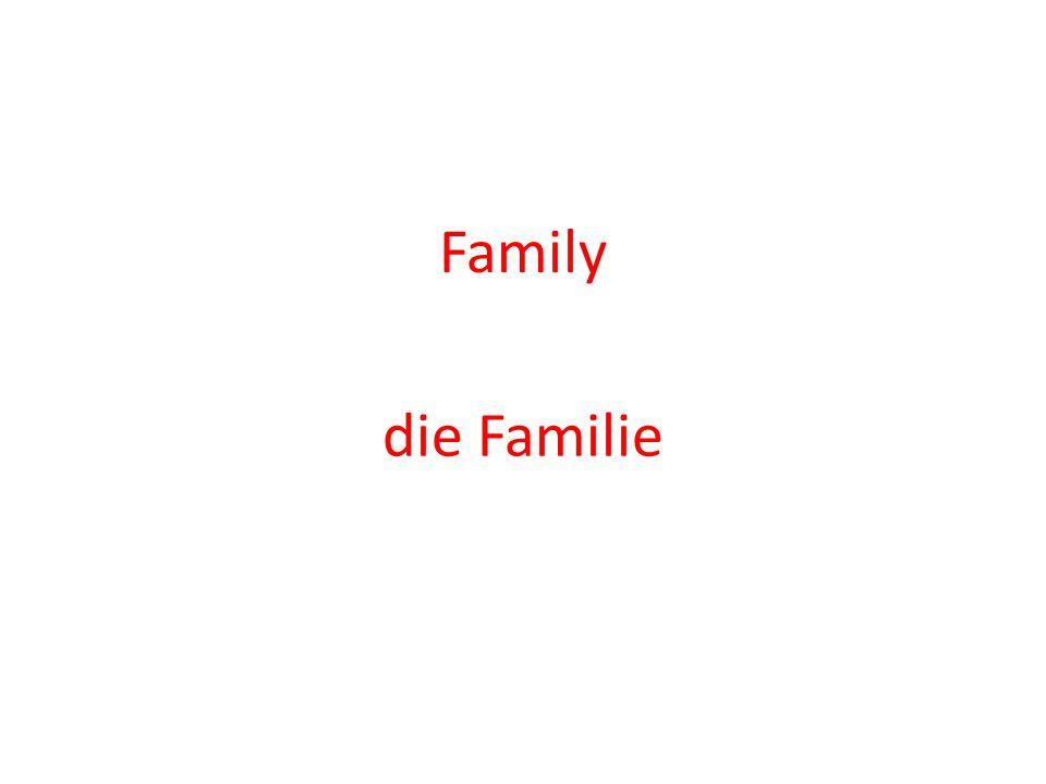 Family die Familie