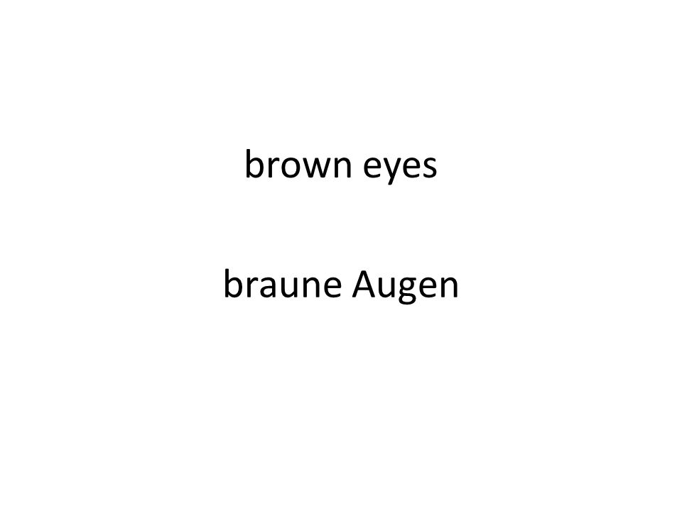 brown eyes braune Augen