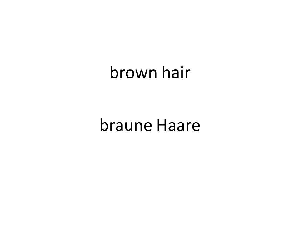 brown hair braune Haare