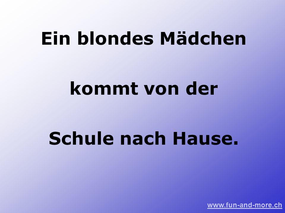 www.fun-and-more.ch Ein blondes Mädchen kommt von der Schule nach Hause.