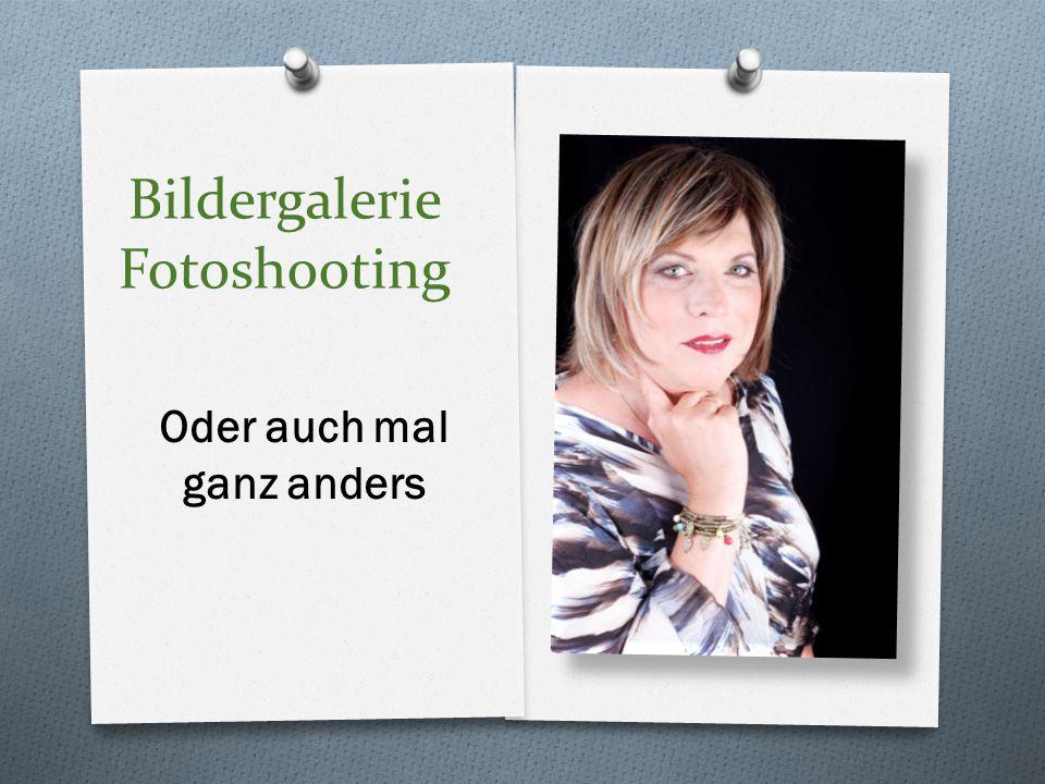 Bildergalerie Fotoshooting Oder auch mal ganz anders