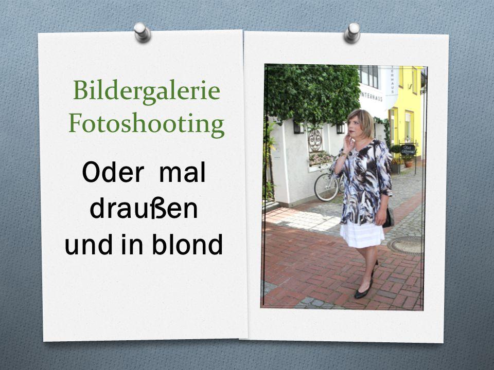 Bildergalerie Fotoshooting Oder mal draußen und in blond
