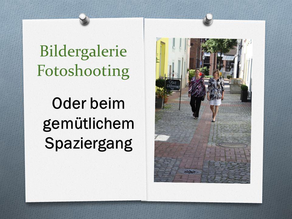 Bildergalerie Fotoshooting Oder beim gemütlichem Spaziergang