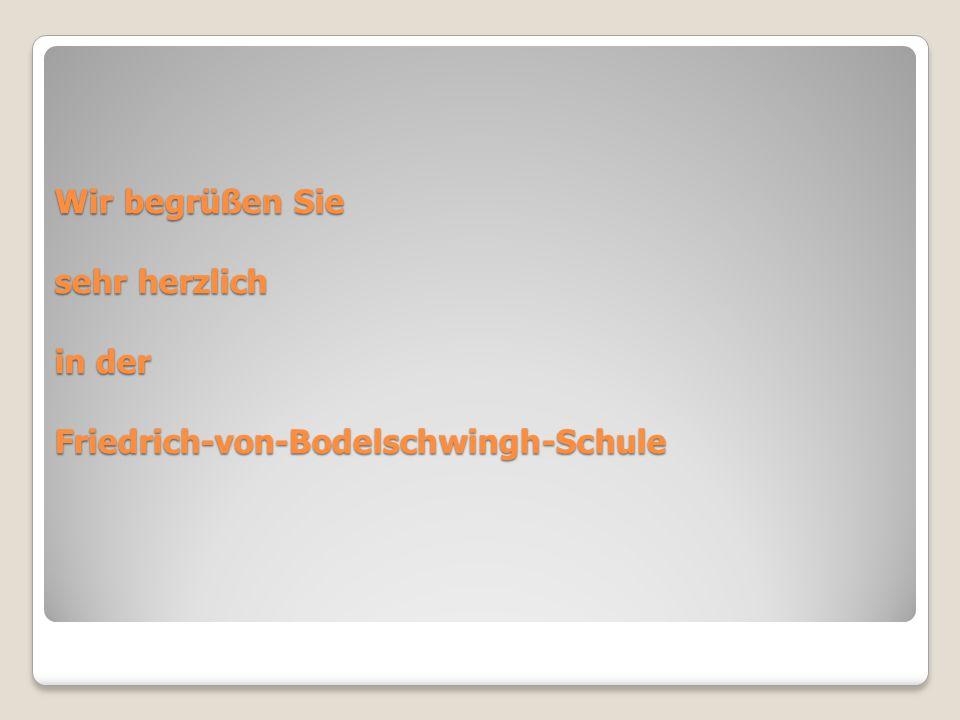 Wir begrüßen Sie sehr herzlich in der Friedrich-von-Bodelschwingh-Schule