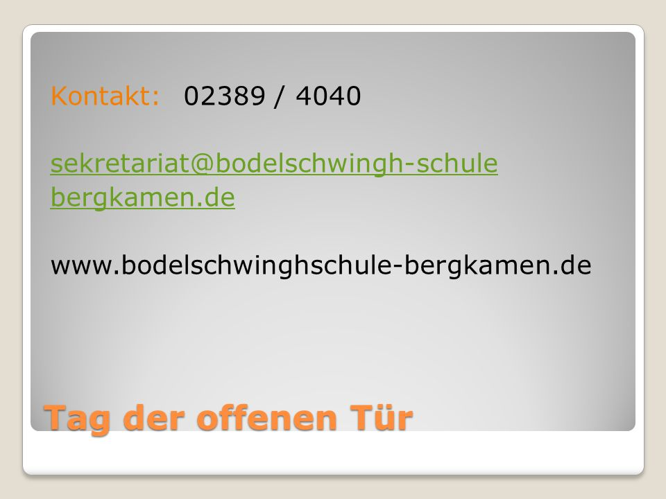 Tag der offenen Tür Kontakt:02389 / 4040 sekretariat@bodelschwingh-schule bergkamen.de www.bodelschwinghschule-bergkamen.de