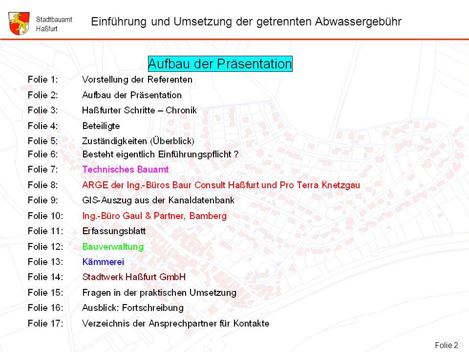 Folie 3: Haßfurter Schritte - Chronik Stadtbauamt Haßfurt Einführung und Umsetzung der getrennten Abwassergebühr Folie 3