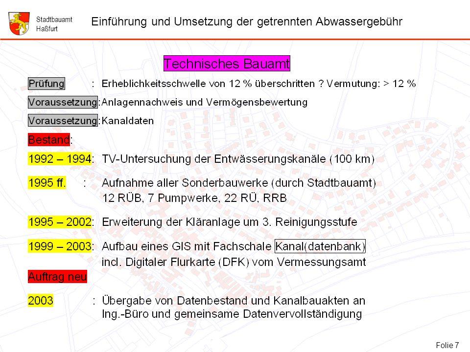 8 Folie 8: ARGE der Ing.-Büros Baur Consult & Pro Terra Stadtbauamt Haßfurt Einführung und Umsetzung der getrennten Abwassergebühr Folie 8