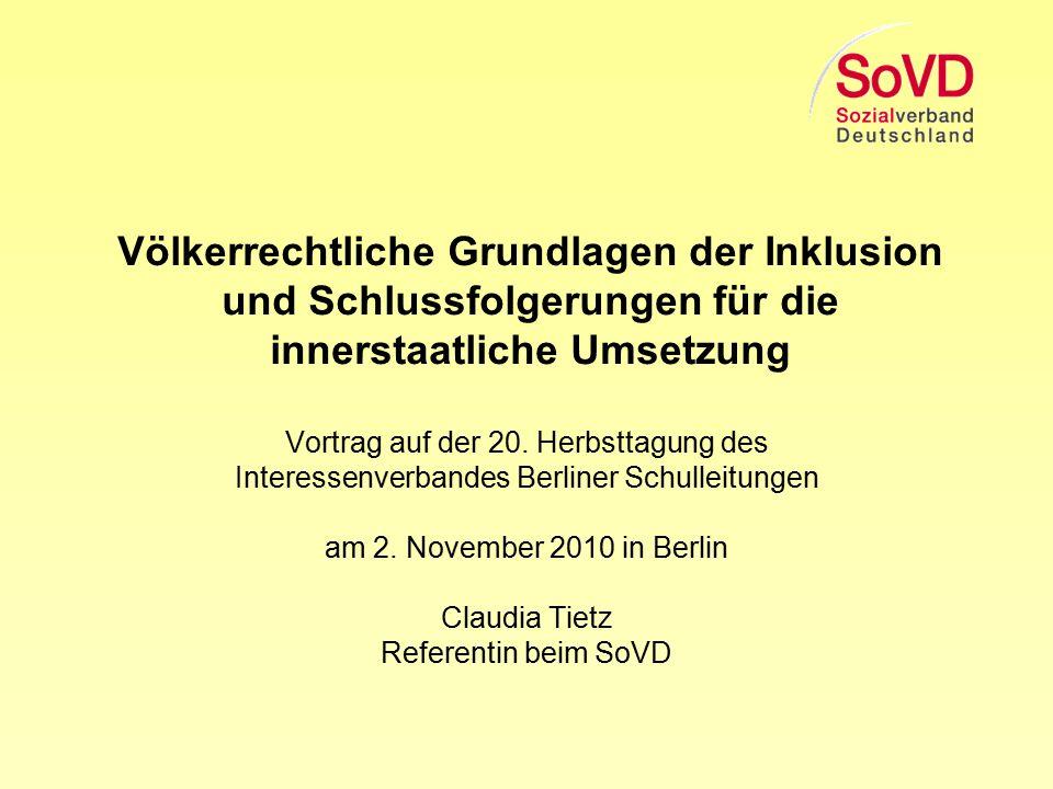 Völkerrechtliche Grundlagen der Inklusion und Schlussfolgerungen für die innerstaatliche Umsetzung Vortrag auf der 20. Herbsttagung des Interessenverb