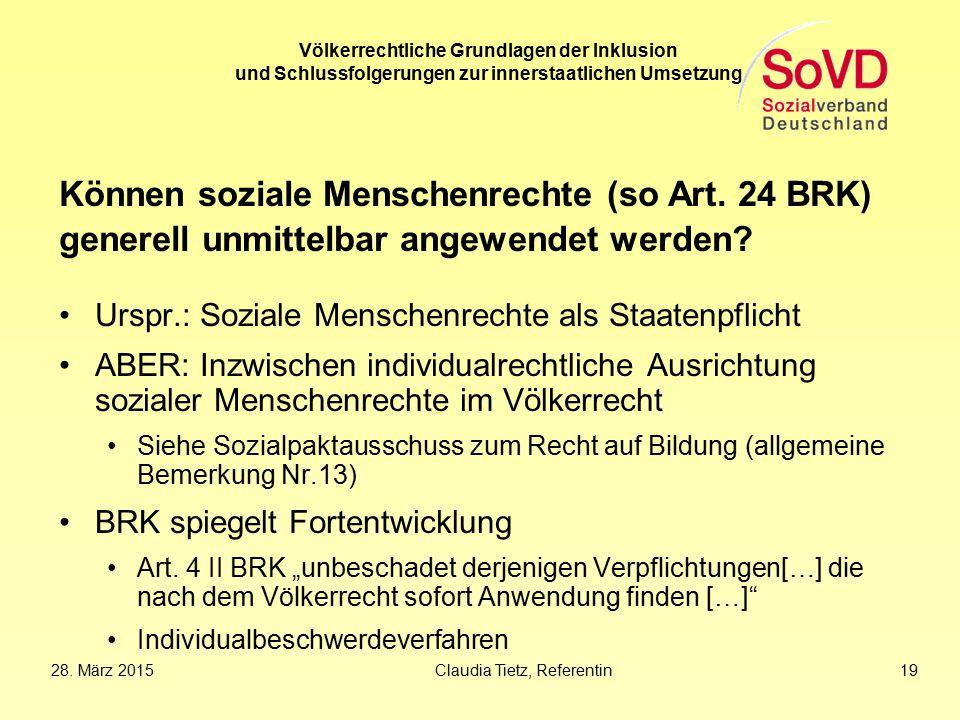 Völkerrechtliche Grundlagen der Inklusion und Schlussfolgerungen zur innerstaatlichen Umsetzung Können soziale Menschenrechte (so Art. 24 BRK) generel