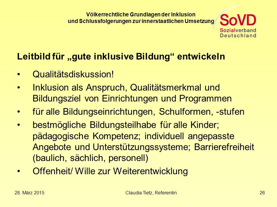 """Völkerrechtliche Grundlagen der Inklusion und Schlussfolgerungen zur innerstaatlichen Umsetzung Leitbild für """"gute inklusive Bildung"""" entwickeln Quali"""