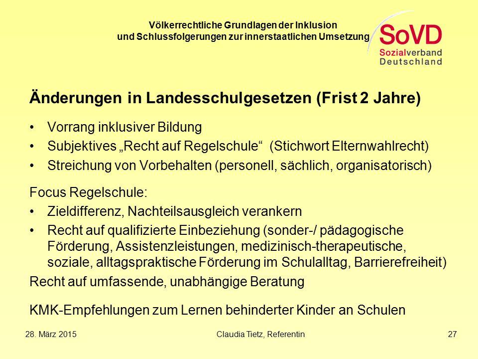Völkerrechtliche Grundlagen der Inklusion und Schlussfolgerungen zur innerstaatlichen Umsetzung Änderungen in Landesschulgesetzen (Frist 2 Jahre) Vorr