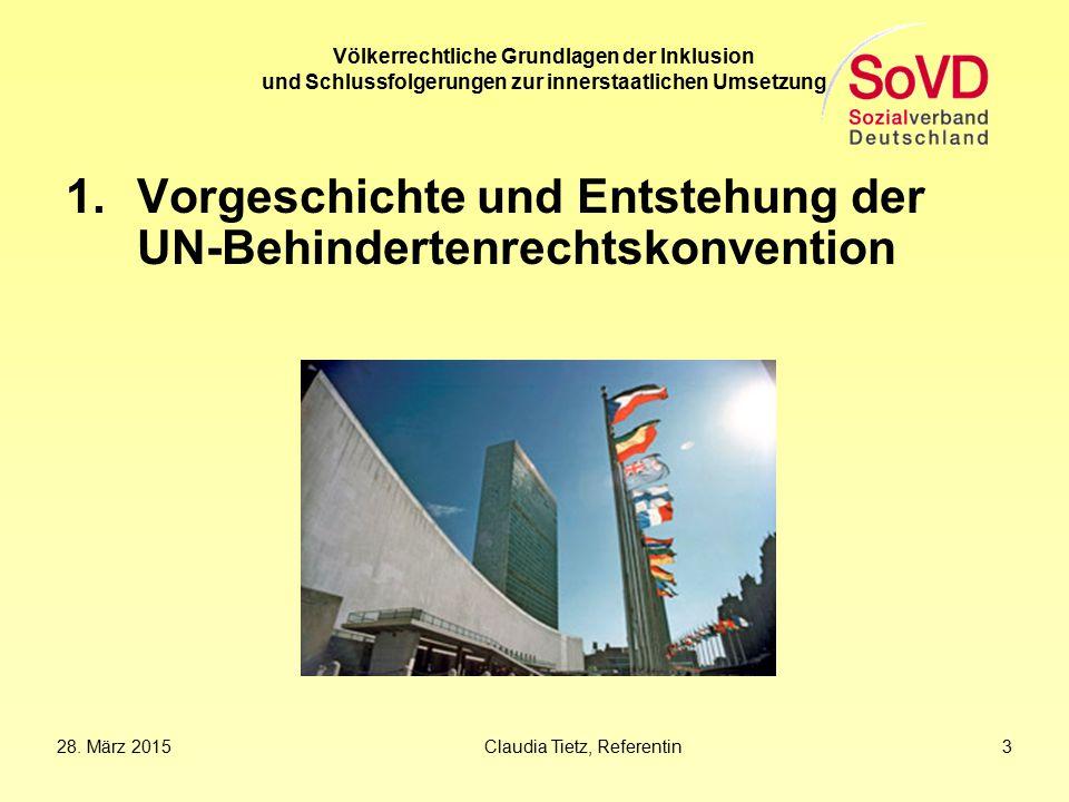 Völkerrechtliche Grundlagen der Inklusion und Schlussfolgerungen zur innerstaatlichen Umsetzung 1.Vorgeschichte und Entstehung der UN-Behindertenrecht