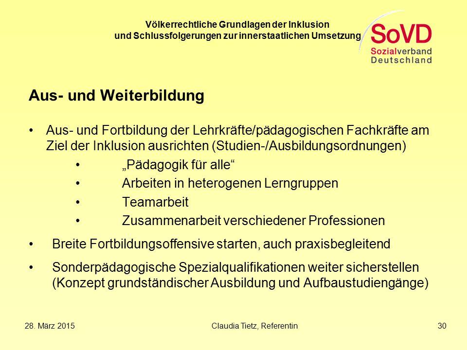 Völkerrechtliche Grundlagen der Inklusion und Schlussfolgerungen zur innerstaatlichen Umsetzung Aus- und Weiterbildung Aus- und Fortbildung der Lehrkr