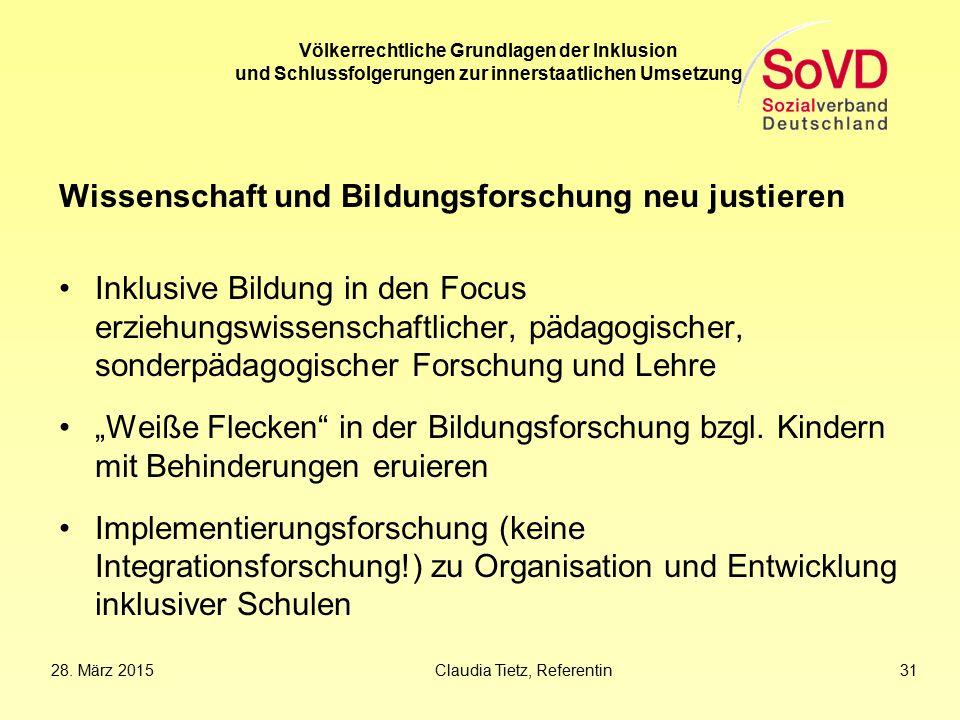 Völkerrechtliche Grundlagen der Inklusion und Schlussfolgerungen zur innerstaatlichen Umsetzung Wissenschaft und Bildungsforschung neu justieren Inklu