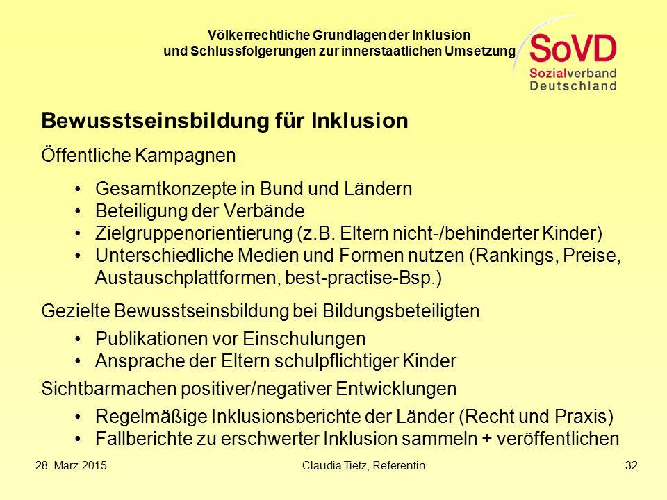 Völkerrechtliche Grundlagen der Inklusion und Schlussfolgerungen zur innerstaatlichen Umsetzung Bewusstseinsbildung für Inklusion Öffentliche Kampagne