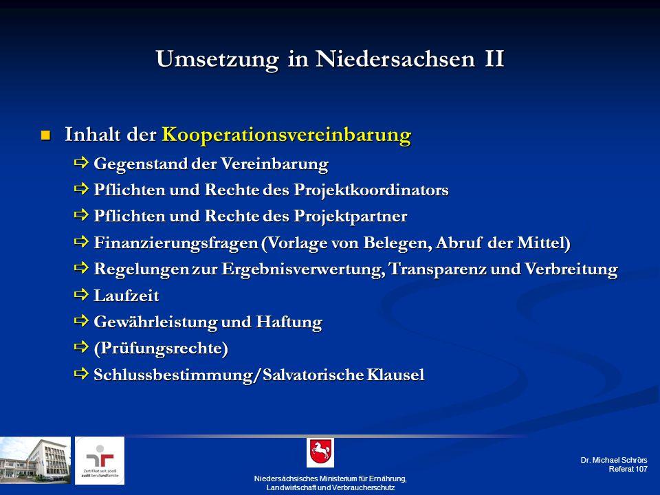 Dr. Michael Schrörs Referat 107 Umsetzung in Niedersachsen II Inhalt der Kooperationsvereinbarung Inhalt der Kooperationsvereinbarung  Gegenstand der