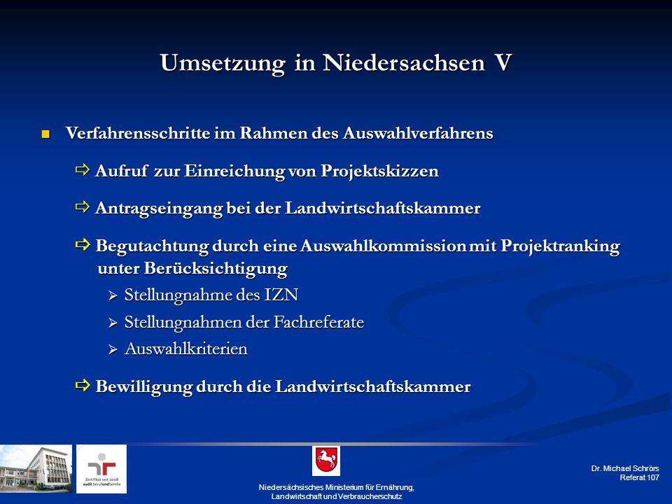 Dr. Michael Schrörs Referat 107 Umsetzung in Niedersachsen V Verfahrensschritte im Rahmen des Auswahlverfahrens Verfahrensschritte im Rahmen des Auswa