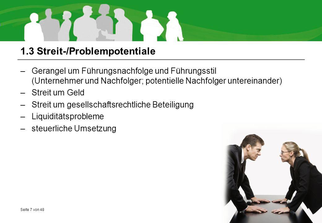 Seite 7 von 48 1.3 Streit-/Problempotentiale –Gerangel um Führungsnachfolge und Führungsstil (Unternehmer und Nachfolger; potentielle Nachfolger unter