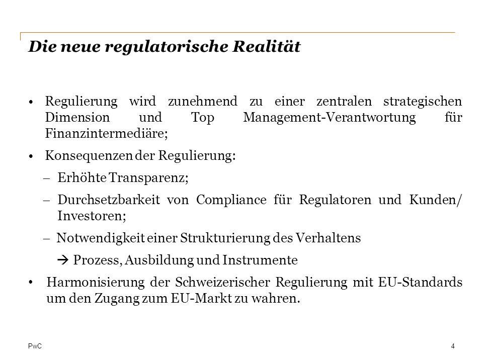 PwC Die neue regulatorische Realität Regulierung wird zunehmend zu einer zentralen strategischen Dimension und Top Management-Verantwortung für Finanz