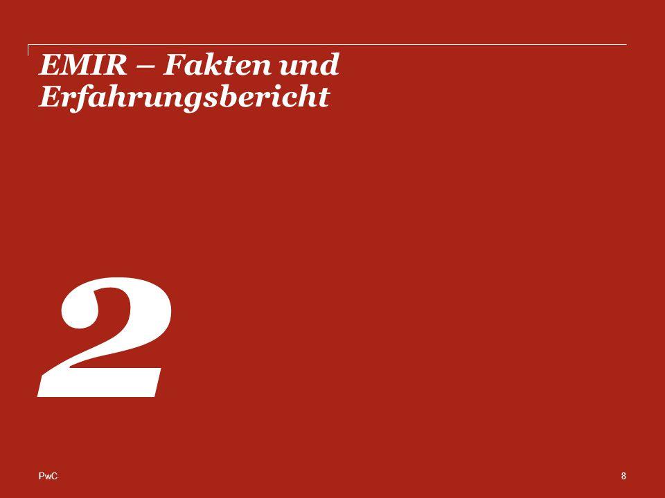 PwC EMIR – Fakten und Erfahrungsbericht 2 8