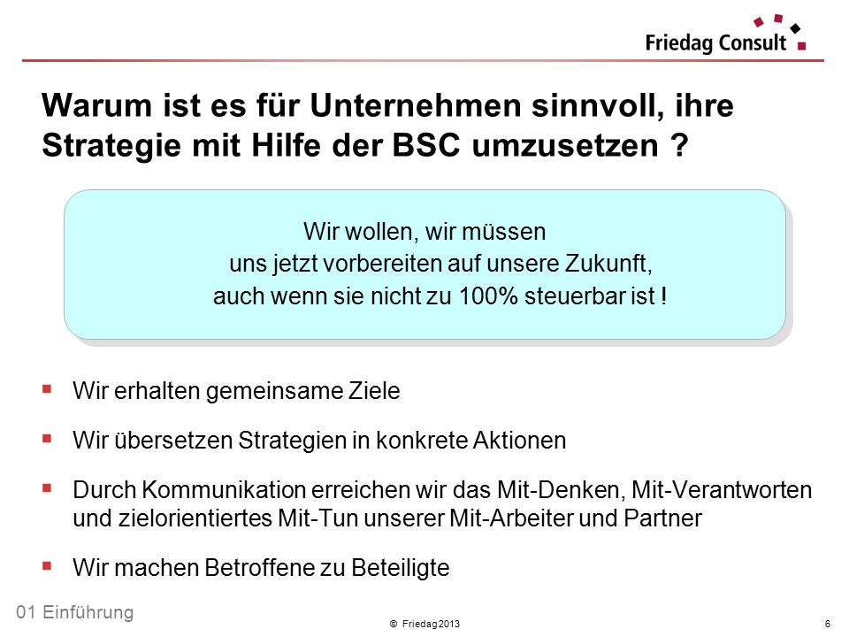 © Friedag 201327 I.Was muss jetzt getan werden, um unser Geschäftsmodell umzusetzen .