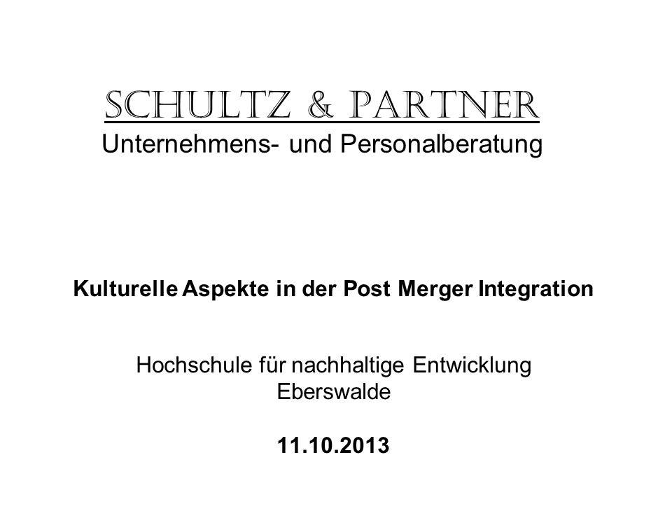 Schultz & Partner Unternehmens- und Personalberatung Kulturelle Aspekte in der Post Merger Integration Hochschule für nachhaltige Entwicklung Eberswal