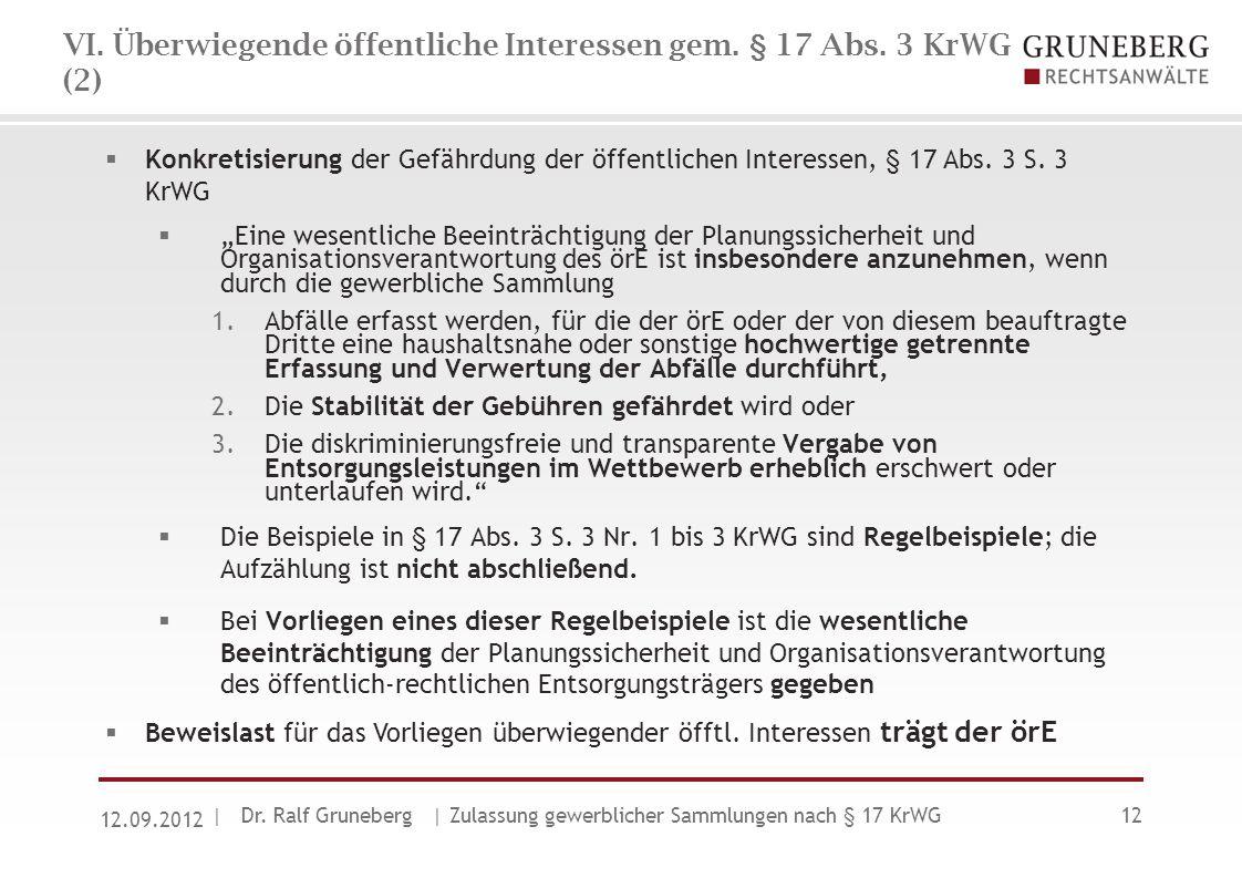 VI. Überwiegende öffentliche Interessen gem. § 17 Abs. 3 KrWG (2)  Konkretisierung der Gefährdung der öffentlichen Interessen, § 17 Abs. 3 S. 3 KrWG