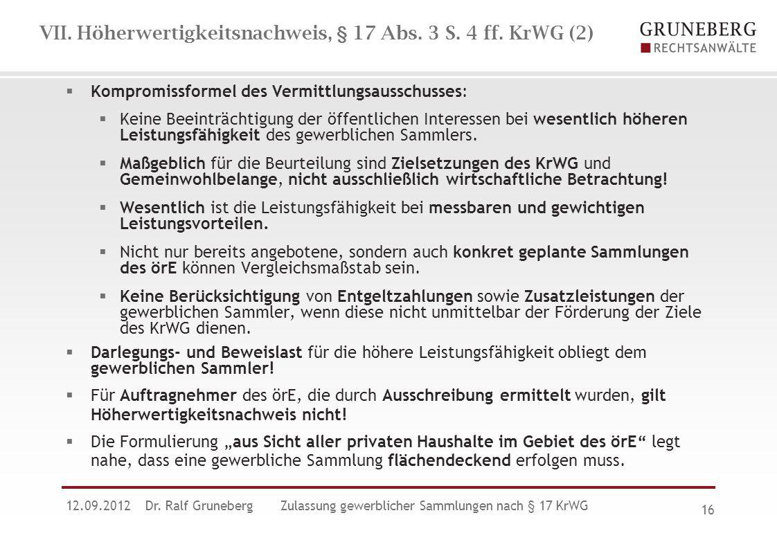 VII. Höherwertigkeitsnachweis, § 17 Abs. 3 S. 4 ff. KrWG (2)  Kompromissformel des Vermittlungsausschusses:  Keine Beeinträchtigung der öffentlichen