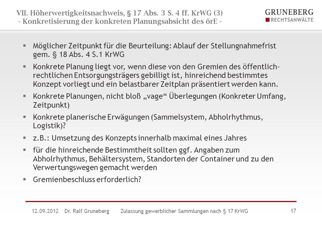 VII. Höherwertigkeitsnachweis, § 17 Abs. 3 S. 4 ff. KrWG (3) - Konkretisierung der konkreten Planungsabsicht des örE -  Möglicher Zeitpunkt für die B