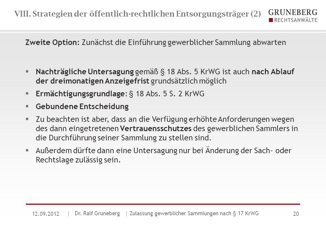 VIII. Strategien der öffentlich-rechtlichen Entsorgungsträger (2) Zweite Option: Zunächst die Einführung gewerblicher Sammlung abwarten  Nachträglich