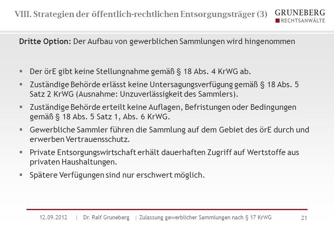 VIII. Strategien der öffentlich-rechtlichen Entsorgungsträger (3) Dritte Option: Der Aufbau von gewerblichen Sammlungen wird hingenommen  Der örE gib