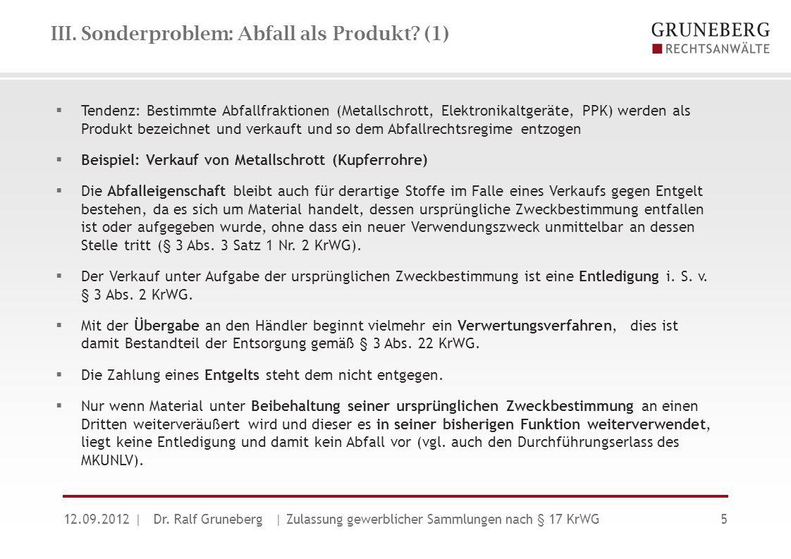 III. Sonderproblem: Abfall als Produkt? (1)  Tendenz: Bestimmte Abfallfraktionen (Metallschrott, Elektronikaltgeräte, PPK) werden als Produkt bezeich