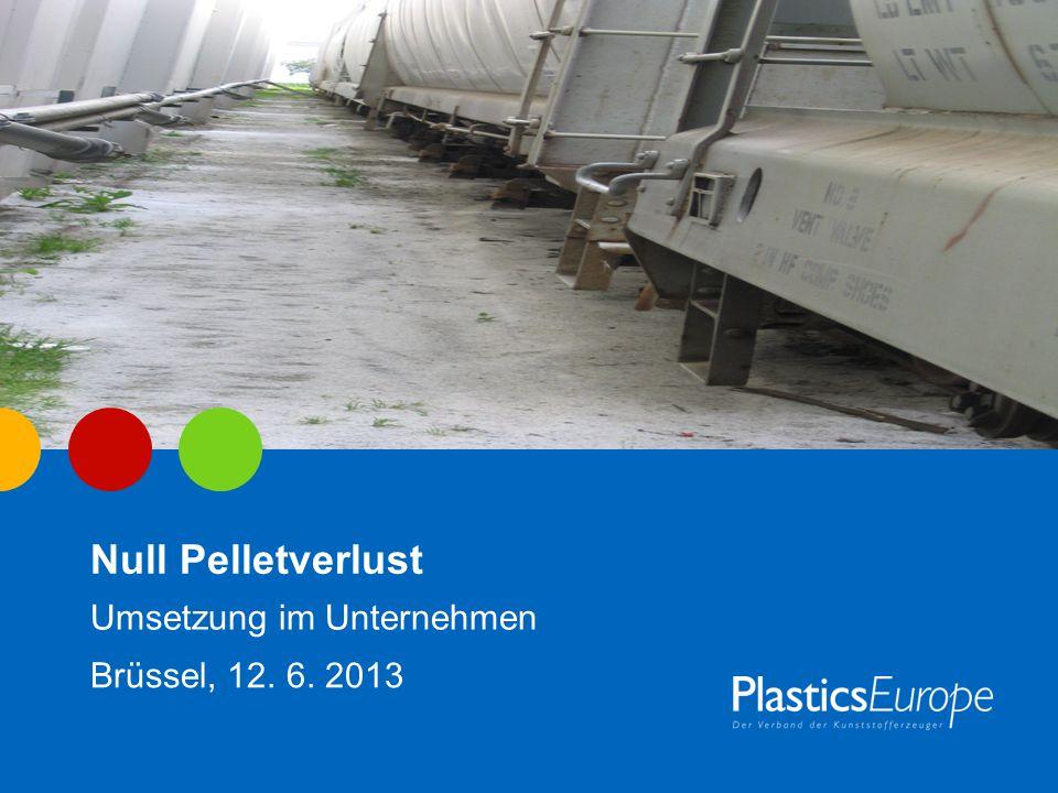 Null Pelletverlust Umsetzung im Unternehmen Brüssel, 12. 6. 2013
