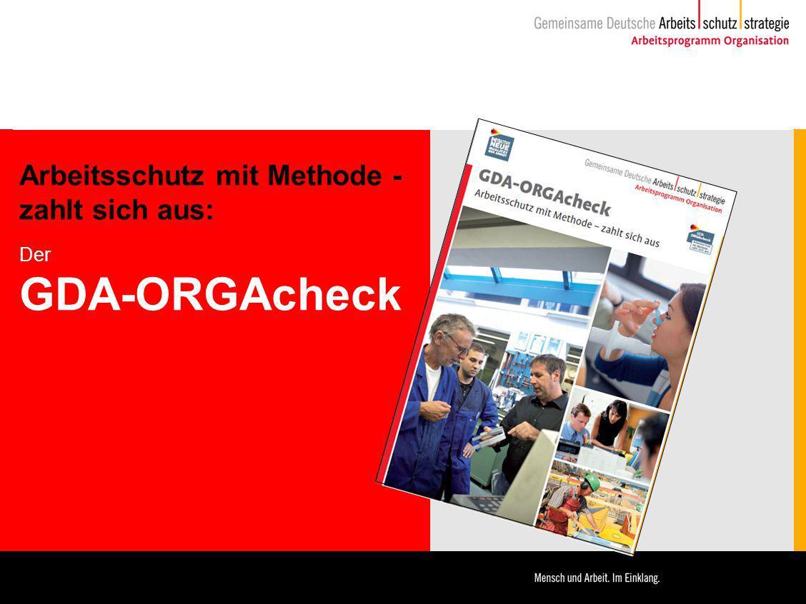 Arbeitsschutz mit Methode - zahlt sich aus: Der GDA-ORGAcheck