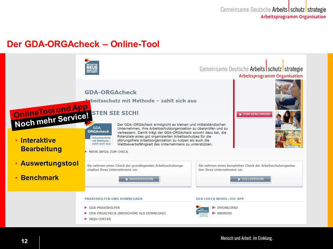 12 Der GDA-ORGAcheck – Online-Tool Interaktive Bearbeitung Auswertungstool Benchmark OnlineTool und App Noch mehr Service!