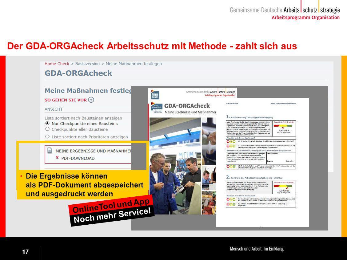 17 Die Ergebnisse können als PDF-Dokument abgespeichert und ausgedruckt werden Der GDA-ORGAcheck Arbeitsschutz mit Methode - zahlt sich aus OnlineTool