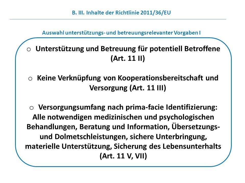 o Unterstützung und Betreuung für potentiell Betroffene (Art. 11 II) o Keine Verknüpfung von Kooperationsbereitschaft und Versorgung (Art. 11 III) o V