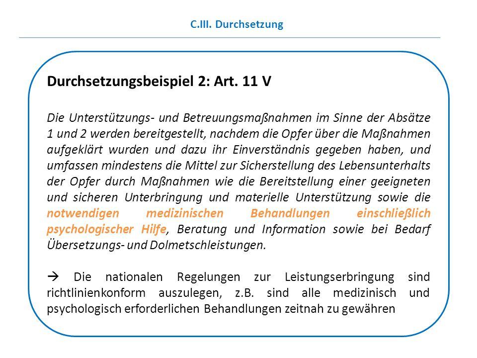 Durchsetzungsbeispiel 2: Art. 11 V Die Unterstützungs- und Betreuungsmaßnahmen im Sinne der Absätze 1 und 2 werden bereitgestellt, nachdem die Opfer ü