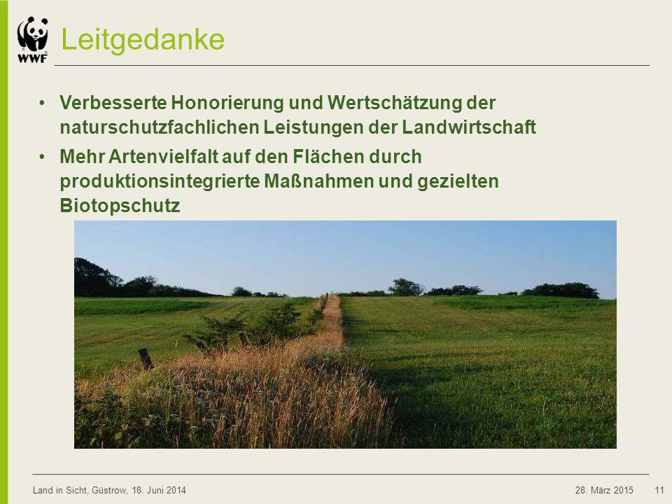 Leitgedanke Verbesserte Honorierung und Wertschätzung der naturschutzfachlichen Leistungen der Landwirtschaft Mehr Artenvielfalt auf den Flächen durch