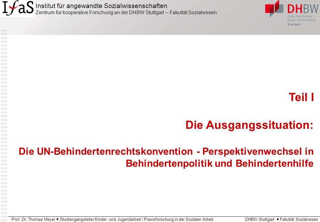 Institut für angewandte Sozialwissenschaften Zentrum für kooperative Forschung an der DHBW Stuttgart – Fakultät Sozialwesen Prof. Dr. Thomas Meyer ● S