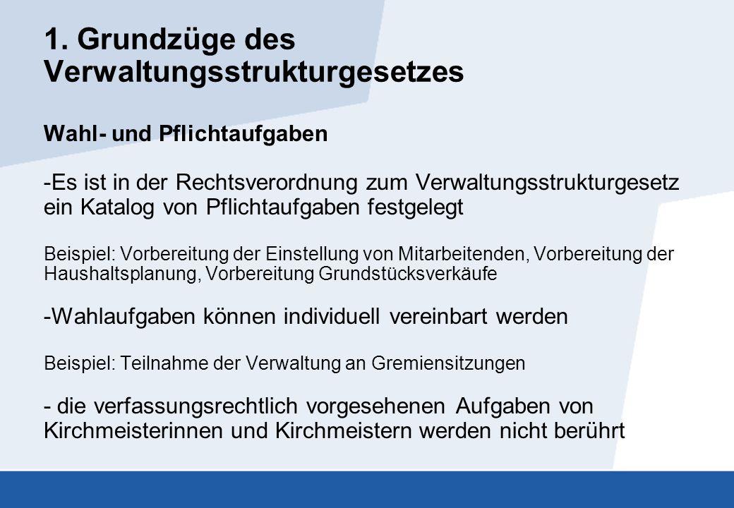 1. Grundzüge des Verwaltungsstrukturgesetzes Wahl- und Pflichtaufgaben -Es ist in der Rechtsverordnung zum Verwaltungsstrukturgesetz ein Katalog von P