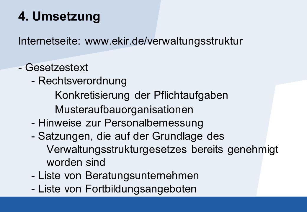4. Umsetzung Internetseite: www.ekir.de/verwaltungsstruktur - Gesetzestext - Rechtsverordnung Konkretisierung der Pflichtaufgaben Musteraufbauorganisa