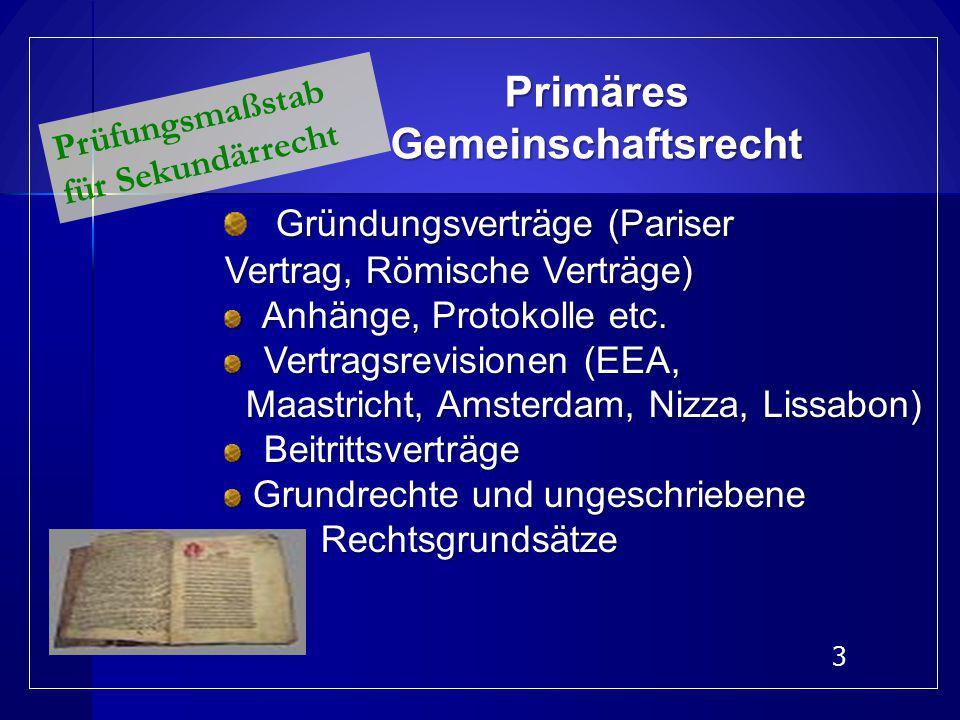 2 Walter Hallstein: Europa ist in dreifacher Hinsicht ein Phänomen des Rechts: Es ist durch Recht entstanden.Es ist durch Recht entstanden. Es ist sel