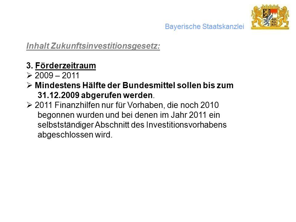 Bayerische Staatskanzlei Inhalt Zukunftsinvestitionsgesetz: 3.